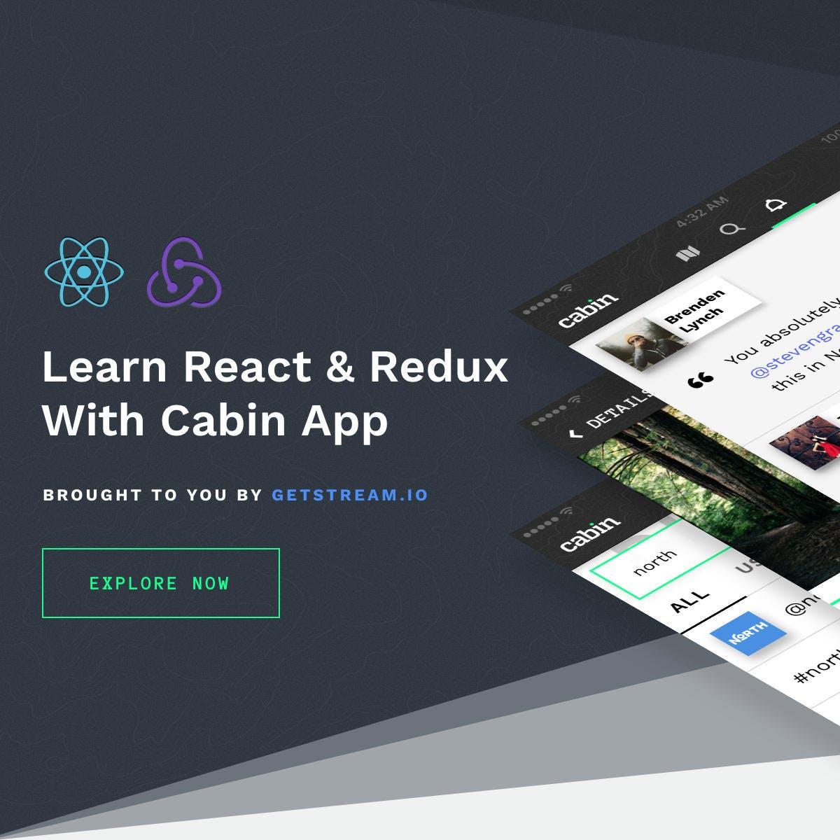 Cabin - A React/Redux Tutorial Series by GetStream.io